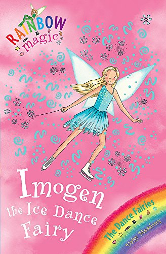 Imogen The Ice Dance Fairy: The Dance Fairies Book 7 (Rainbow Magic)