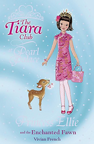 9781846165023: Princess Ellie and the Enchanted Fawn (The Tiara Club)