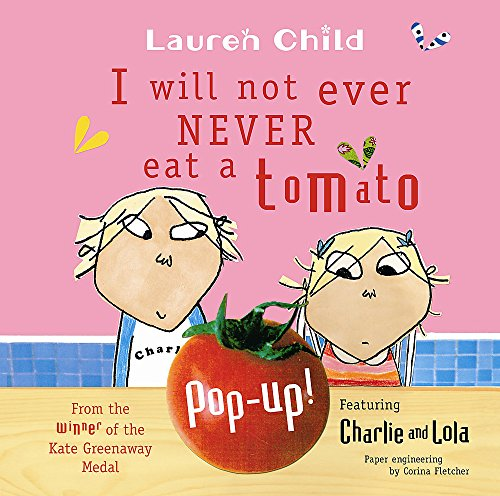 9781846165160: I Will Not Ever Never Eat A Tomato: Pop-Up Book (Charlie and Lola)