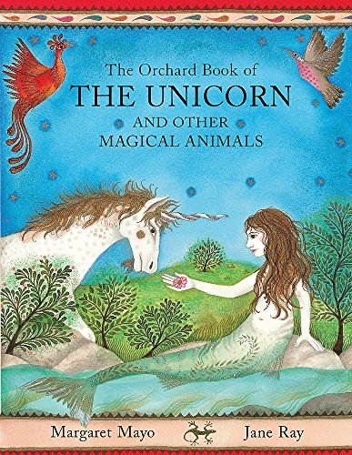 9781846165191: The Orchard Book of the Unicorn and Other Magical Animals