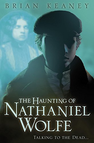 9781846165207: The Haunting of Nathaniel Wolfe