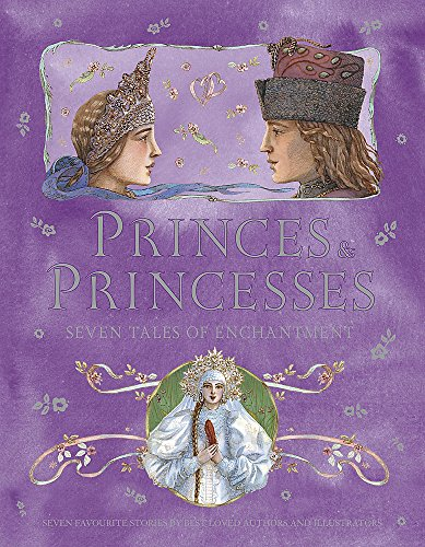 9781846165900: Princes and Princesses: Seven Tales of Enchantment
