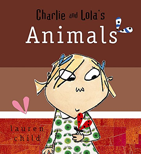 Charlie and Lola's Animals (9781846166921) by Lauren Child