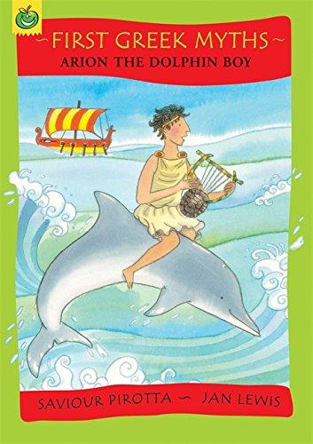 9781846167720: Arion The Dolphin Boy (First Greek Myths)