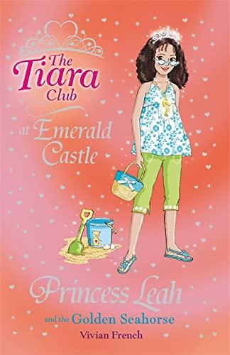 Princess Leah and the Golden Seahorse (The Tiara Club): French, Vivian