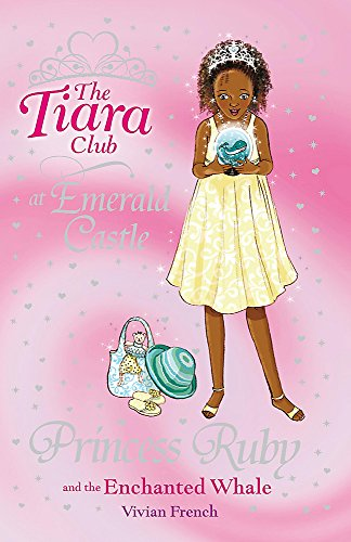 9781846168710: Princess Ruby and the Enchanted Whale (The Tiara Club)