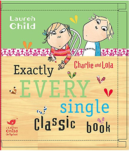 Exactly Three Classic Charlie and Lola Books: Child, Lauren