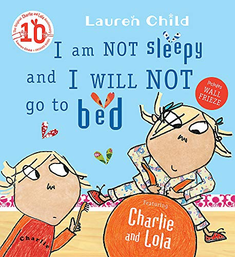 9781846168840: Charlie and Lola: I Am Not Sleepy and I Will Not Go to Bed