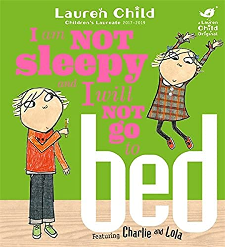 9781846168840: I Am Not Sleepy and I Will Not Go to Bed (Charlie and Lola)