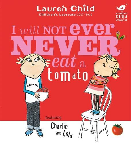 9781846168864: I Will Not Ever Never Eat A Tomato (Charlie and Lola)