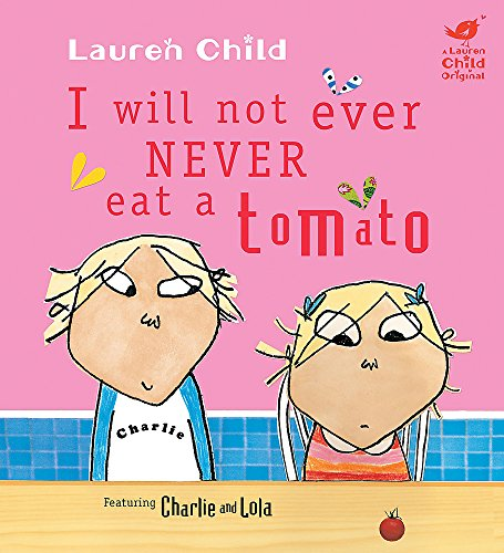 9781846169052: I Will Not Ever Never Eat A Tomato (Charlie and Lola)