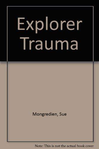 9781846169175: Explorer Trauma