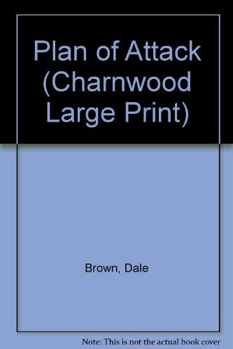 Plan of Attack (Charnwood Large Print) (1846170389) by Dale Brown
