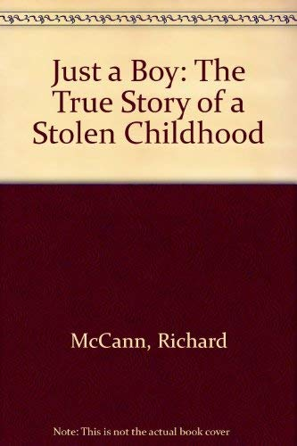 9781846170607: Just a Boy: The True Story of a Stolen Childhood