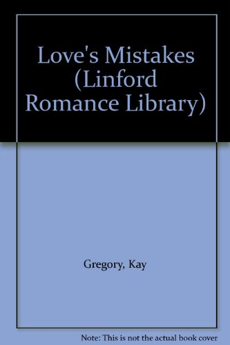 Love's Mistakes (Linford Romance Library): Kay Gregory