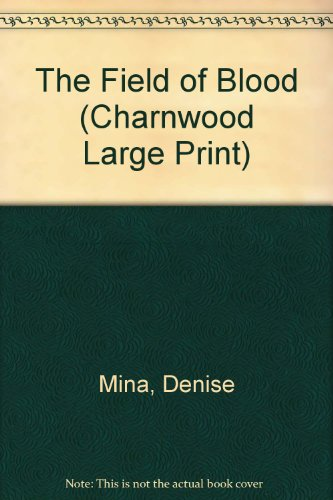9781846170843: The Field of Blood (Charnwood Large Print)