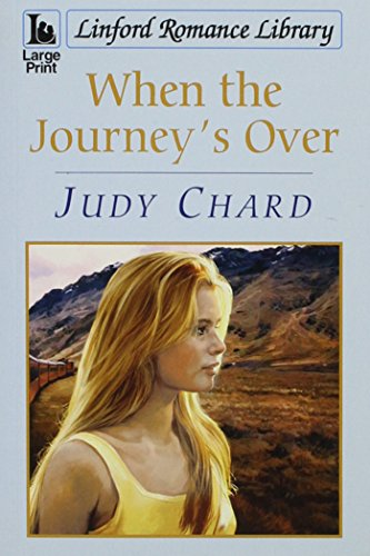 When The Journey's Over (Linford Romance Library): Judy Chard