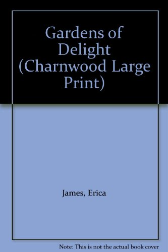 9781846171574: Gardens Of Delight (Charnwood Large Print)