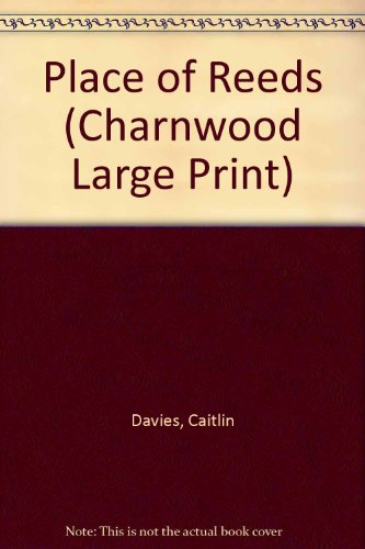 9781846172717: Place of Reeds (Charnwood Large Print)