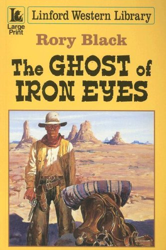 9781846172793: The Ghost of Iron Eyes (Linford Western Library)