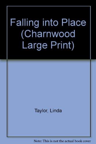 Falling into Place (Charnwood Large Print): Taylor, Linda
