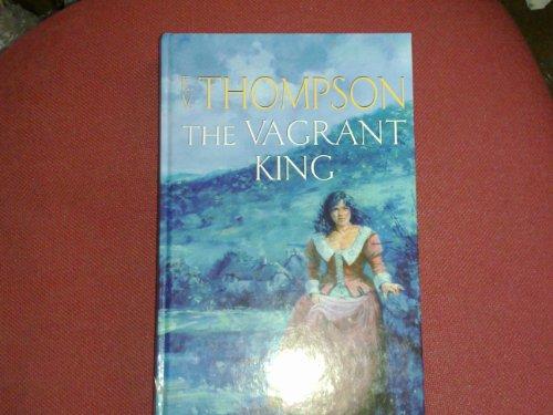 9781846173141: The Vagrant King (Charnwood Large Print)