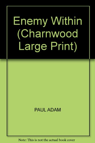 Enemy Within (Charnwood Large Print): PAUL ADAM
