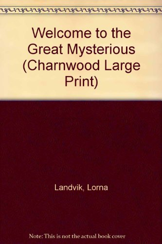 9781846173868: Welcome to the Great Mysterious (Charnwood Large Print)