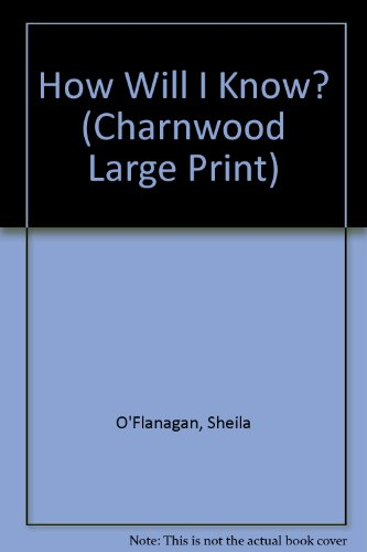 9781846173875: How Will I Know? (Charnwood Large Print)