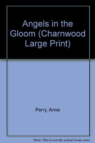 9781846173899: Angels in the Gloom (Charnwood Large Print)
