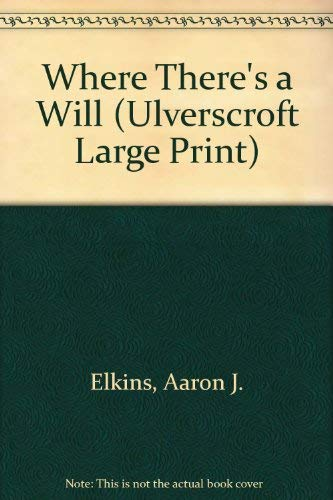 Where There's a Will (Ulverscroft Large Print) (1846174023) by Aaron J. Elkins