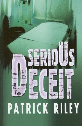 Serious Deceit (Ulverscroft General Fiction) (1846174457) by Riley, Patrick