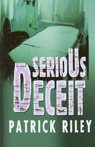 Serious Deceit (Ulverscroft General Fiction) (1846174457) by Patrick Riley