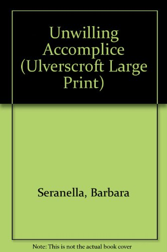 9781846174469: Unwilling Accomplice (Ulverscroft Large Print)
