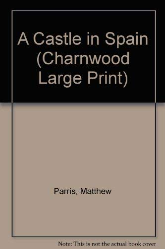 9781846175039: A Castle in Spain (Charnwood Large Print)