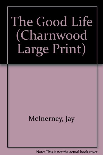 The Good Life (Charnwood Large Print) (1846175410) by McInerney, Jay