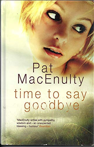 9781846175930: Time to Say Goodbye (Ulverscroft Large Print)