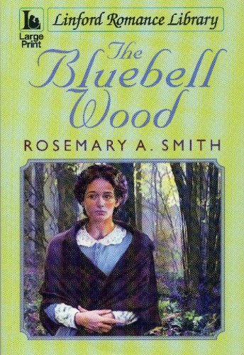 The Bluebell Wood (Linford Romance Library): Smith, Rosemary A.