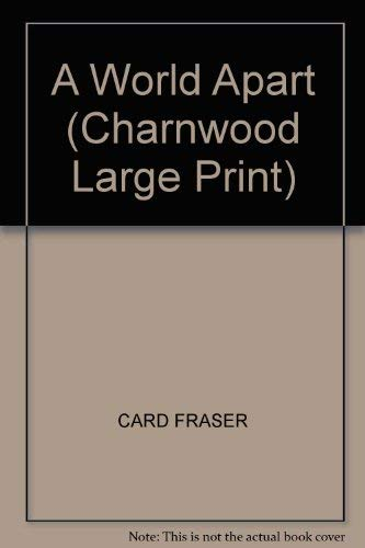 9781846176142: A World Apart (Charnwood Large Print)