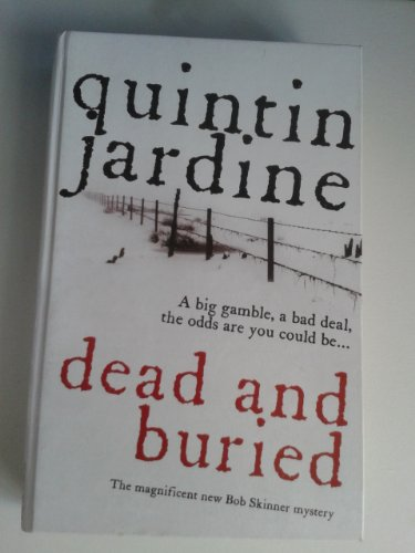 Dead and Buried (Charnwood Large Print): Quintin Jardine