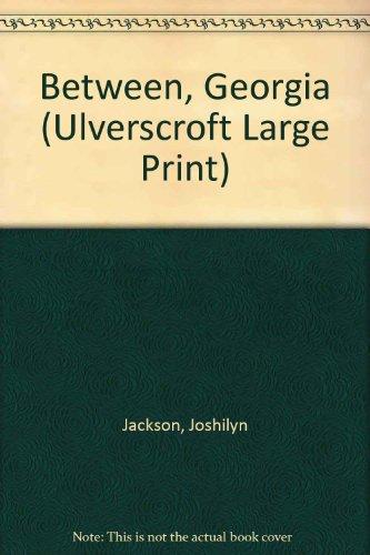 9781846177095: Between, Georgia (Ulverscroft Large Print)