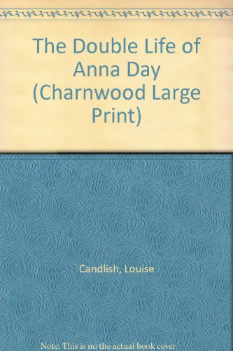 9781846177255: The Double Life of Anna Day (Charnwood Large Print)
