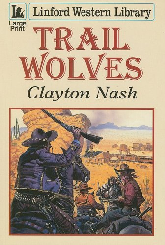 Trail Wolves (Linford Western): Clayton Nash