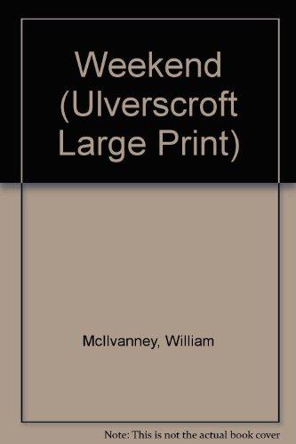 9781846177477: Weekend (Ulverscroft Large Print)