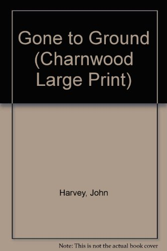 9781846178825: Gone to Ground (Charnwood Large Print)