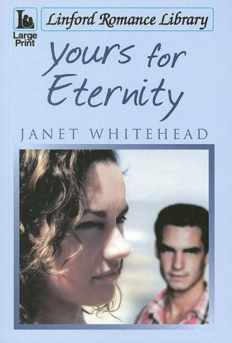 Yours For Eternity (Linford Romance Library): Whitehead, Janet