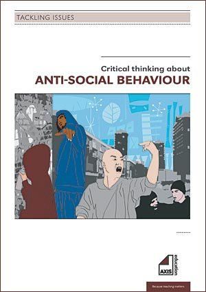 Critical Thinking About Anti-social Behaviour (Tackling Issues) (1846181313) by Freeman, Phil
