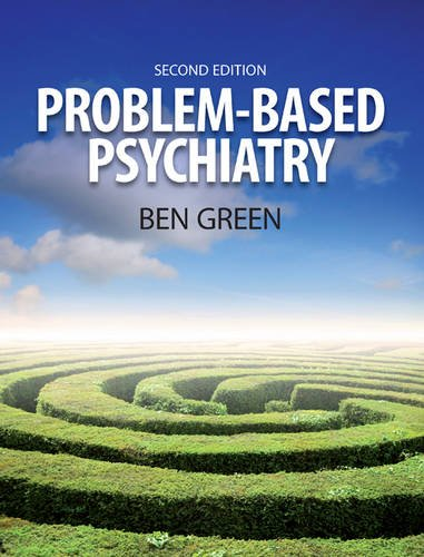 Problem Based Psychiatry: Volume 3, Treatment (1846190428) by Ben Green; Steph Chambers