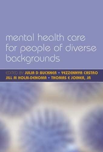 Mental Health Care for People of Diverse Backgrounds: Buckner, Julia D.