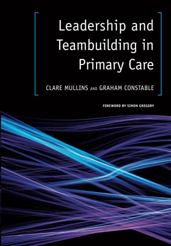 9781846191053: Leadership and Teambuilding in Primary Care